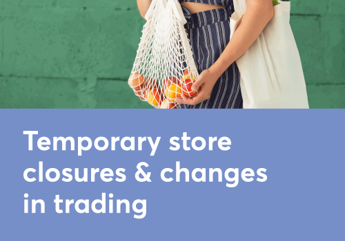 Temporary Store Closures and Restrictions